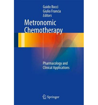 E-Books und Hörbücher kostenlos herunterladen Metronomic Chemotherapy : Pharmacology and Clinical Applications PDF by Guido Bocci, Giulio Francia""