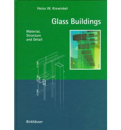 Glass Buildings : Material, Structure and Detail