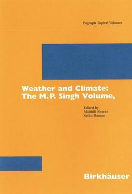 Weather and Climate: Pt. 1 : The M.P. Singh Volume
