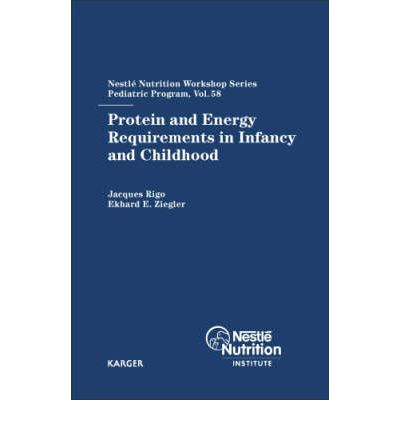 Read books online no download Protein and Energy Requirements in Infancy and Childhood : 58th Nestle Nutrition Workshop, Pediatric Program, Ho Chi Minh, November 2005 suomeksi