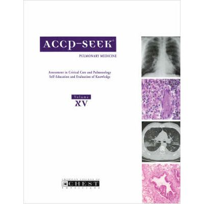 ACCP-SEEK: Pulmonary Medicine v. 15 : Assessment in Critical Care and Pulmonology - Self-Education and Evaluation of Knowledge
