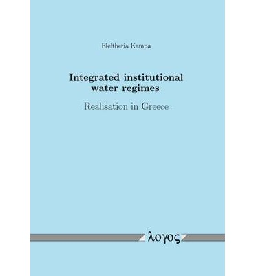 Best android ebooks free download Integrated Institutional Water Regimes : Realisation in Greece ePub by Kampa Eleftheria
