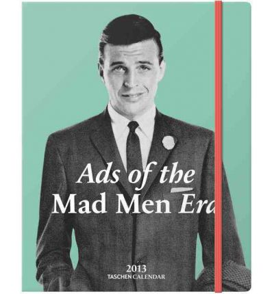 Mid-century Ads: Advertising from the Mad Men Era 2013