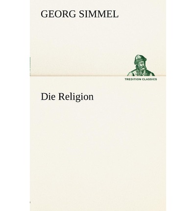 georg simmel essays on religion Topic: georg simmel essays on religion – 816199 | click here click here click here click here click here if you need high-quality papers done quickly and with zero traces of plagiarism.