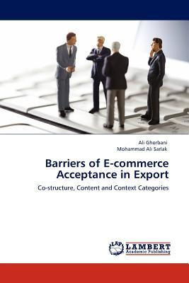 barriers in e commerce The barriers to e-commerce adoption in egyptian smes and to suggest some recommendations for applying e-commerce successfully the work begins by examining.
