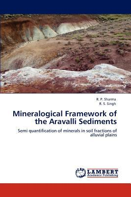 Mineralogical Framework of the Aravalli Sediments
