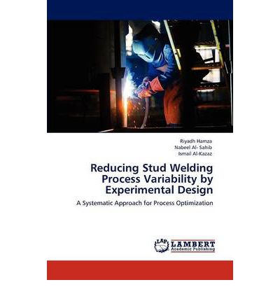 Reducing Stud Welding Process Variability by Experimental Design