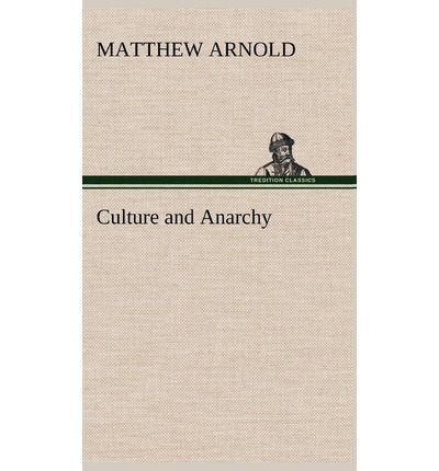 Mathew arnold culture and anarchy