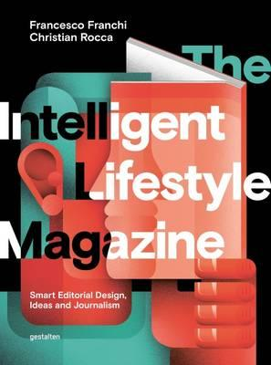 The Intelligent Lifestyle Magazine : Smart Editorial Design, Storytelling and Journalism