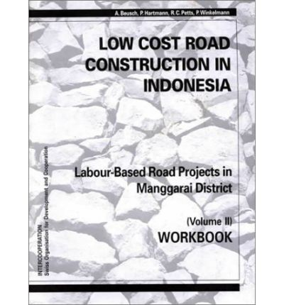 Low-cost Road Construction in Indonesia: Workbook v. 2 : Labour-based Road Projects in Manggarai District