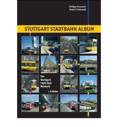 Stuttgart Stadtbahn Album : The Stuttgart Light Rail System (+ S-Bahn)