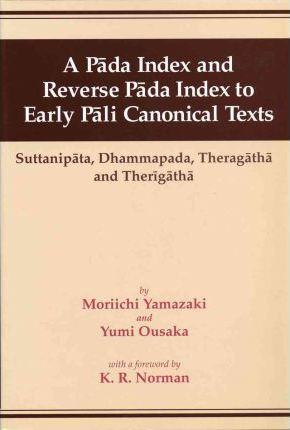 A Pada Index & Reverse Pada Index to Early Pali Canonical Texts