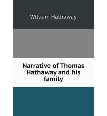 Narrative of Thomas Hathaway and his family