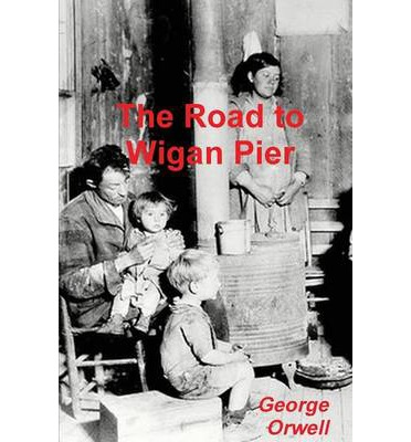 The Road to Wigan Pier Critical Essays