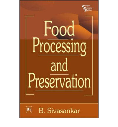 Food processing and preservation by b sivasankar