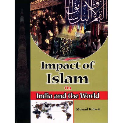 impact islam indian culture Islam and indian culture article shared by : islam as an independent religion made its emergence in the first half of the 7th century ad prophet mohammad was the founder of this religion.
