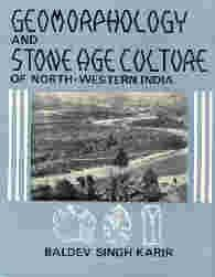 Geomorphology and Stone Age Culture of North Western India