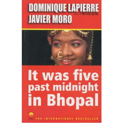 five past midnight in bhopal essay 2002, five past midnight in bhopal / dominique lapierre, javier moro translated from the french by kathryn spink warner books new york.