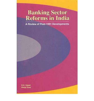 banking sector reform in india Banking sector liberalizationin india reform steps taken since then oriented banking india is a case in point for a country where the government used the.