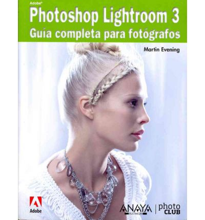 Adobe Photoshop Lightroom 3 / The Adobe Photoshop Lightroom 3 Book