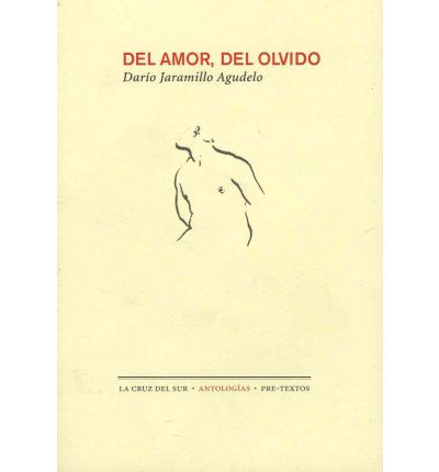 Del amor, del olvido / From Love, of Oblivion