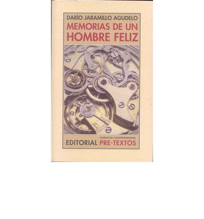 Memorias de un hombre feliz / Memoirs of a happy man