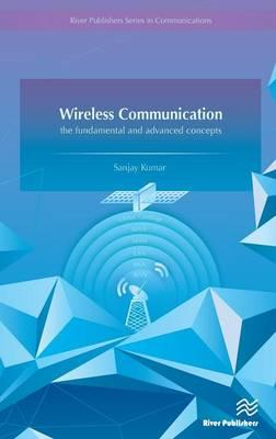 Wireless Communication : The Fundamental & Advanced Systems & Concepts