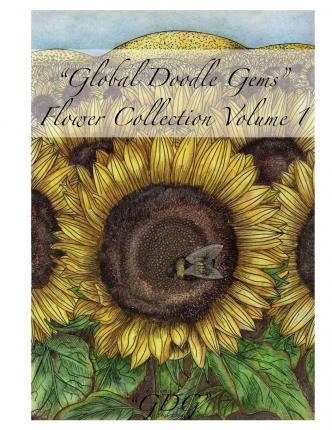 Ebook per il download gratuito Global Doodle Gems Flower Collection Volume 1 : The Ultimate Coloring Book...an Epic Collection from Artists Around the World! by Global Doodle Gems (Italian Edition) PDF 9788793385115