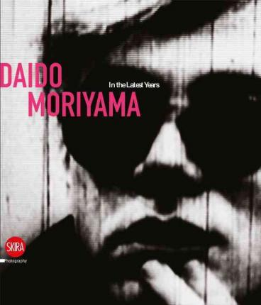 Daido Moriyama in Color : Now, and Never Again