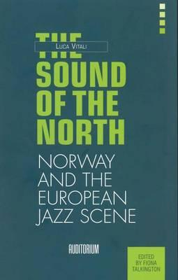 The Sound of the North : The Norwegian Jazz Scene