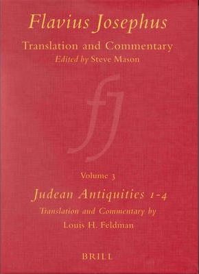 Flavius Josephus: Translation and Commentary: Judean Antiquities Books 1-4