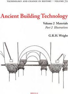 Ancient Building Technology: Materials Volume 2