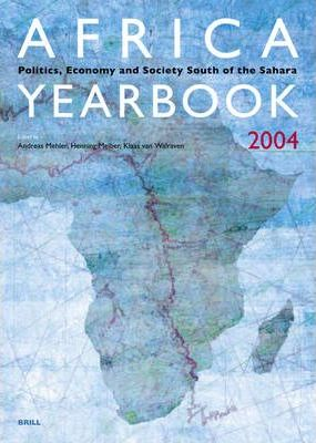 Africa Yearbook 2004 : Politics, Economy and Society South of the Sahara