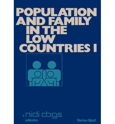 Population and Family in the Low Countries: Volume I