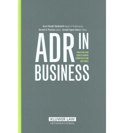 ADR in Business : Practice and Issues Across Countries and Cultures