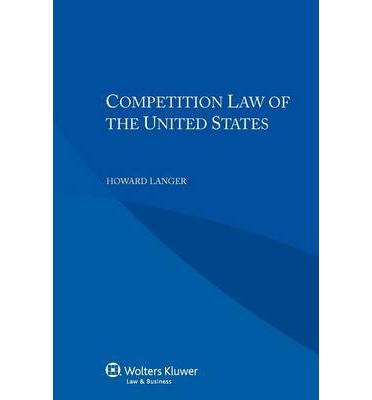 E-Books und Magazine herunterladen Competition Law of the United States PDF FB2 iBook by H Langer, Howard Langer,Roger Blanpain, 9041147020