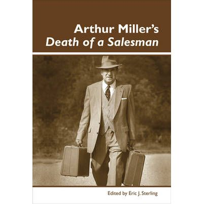 death of a salesman by arthur miller 3 essay Death of a salesman essay questions what do you think arthur miller is trying to say about 'success' and the american dream in death of a salesman.