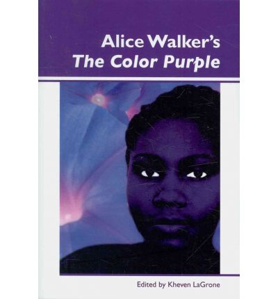 "an examination of the feminism in the novel the color purple by alice walker As ""a black feminist or feminist of color,"" ""a alice walker author of the color purple alice (1982): the color purple a novel."