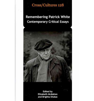 remembering patrick white contemporary critical essays Pdf | on apr 1, 2016, annalisa pes and others published the boredom and futility of war in patrick white's fiction.