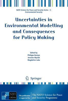 Ebook epub gratis download Uncertainties in Environmental Modelling and Consequences for Policy Making by Philippe Baveye, Jaroslav Mysiak, PDF