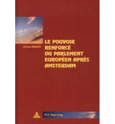 Online free ebooks download pdf Le Pouvoir Renforce Du Parlement Europeen Apres Amsterdam by Andreas Maurer PDF