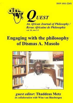 Quest 25 : Engaging with the Philosophy of Dismas A. Masolo
