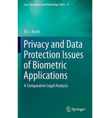 Privacy and Data Protection Issues of Biometric Applications : A Comparative Legal Analysis