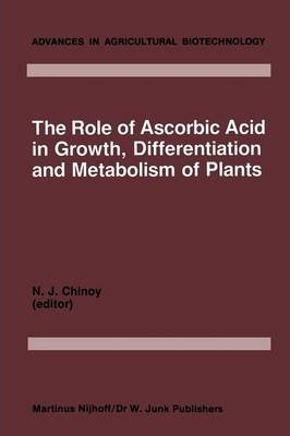 The Role of Ascorbic Acid in Growth, Differentiation and Metabolism of Plants