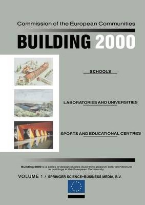 Building 2000: Schools, Laboratories and Universities, Sports and Educational Centres Volume 1