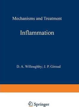 Inflammation: Mechanisms and Treatment : Proceedings of the Fourth International Meeting on Future Trends in Inflammation Organized by the European Biological Research Association and Held in London, 18th-22n PDF iBook PDB