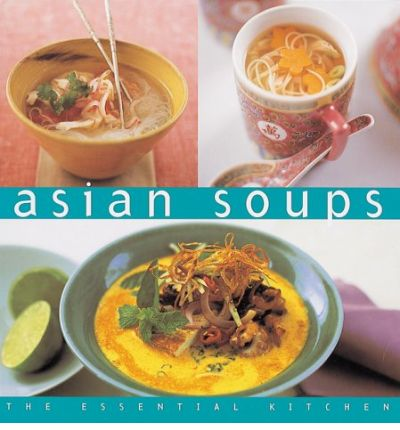 Asian Soups Essential Kitchen Series