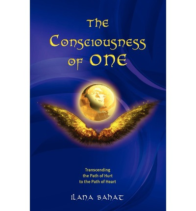 The Consciousness of One : Transcending the Path of Hurt to the Path of Heart