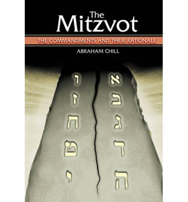 The Mitzvot : The Commandments and Their Rationale