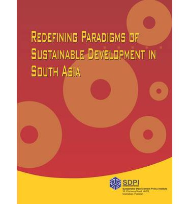 """Inglese facile download di ebook Redefining Paradigms of Sustainable Development in South Asia 9693525809 by Sarah S. Aneel, Uzma T. Haroon, Imrana Niazi""""  PDF FB2 iBook"""